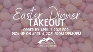 Alpine Lake Resort: Easter Dinner Takeout