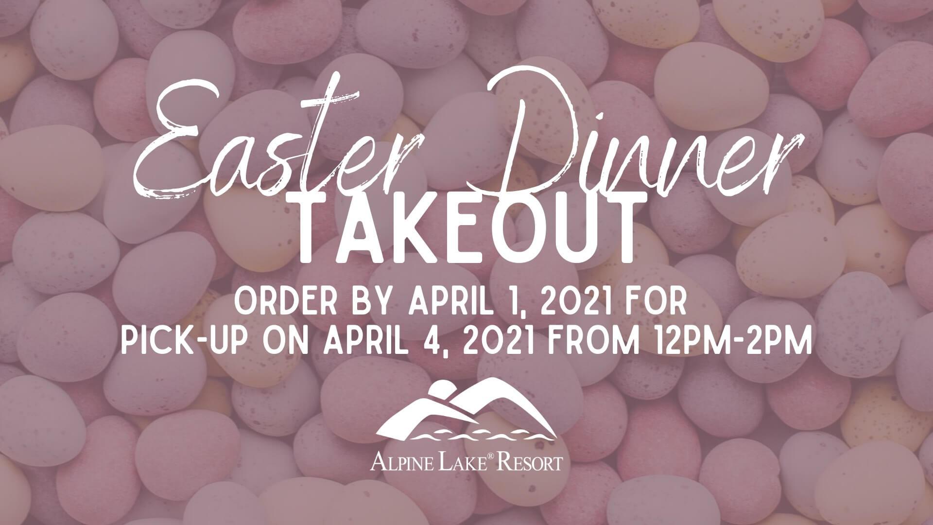 Alpine Lake Resort: Easter Dinner Takeout