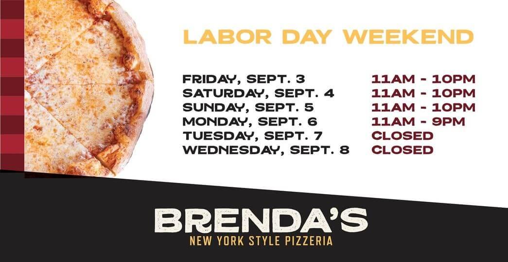 Brenda's Pizzeria - Labor Day Weekend Schedule