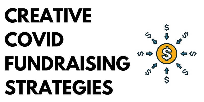 Creative COVID Fundraising Strategies