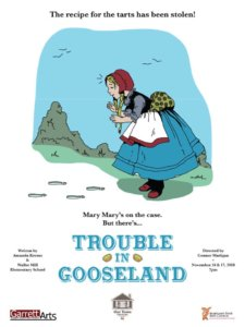 Trouble in Gooseland at Our Town Theatre in Oakland, MD